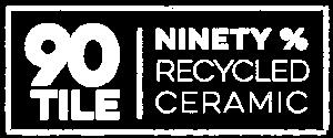 90% recycled ceramic
